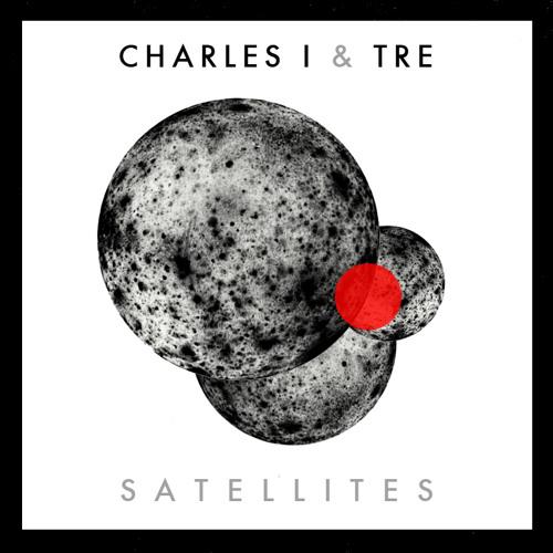 Charles I & Tre- Satellites EP