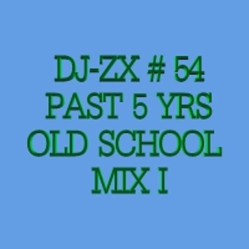 DJ-ZX # 54 PAST 5 YRS OLD SCHOOL MIX I