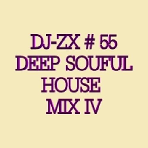 DJ-ZX # 55 DEEP SOULFUL HOUSE MIX IV