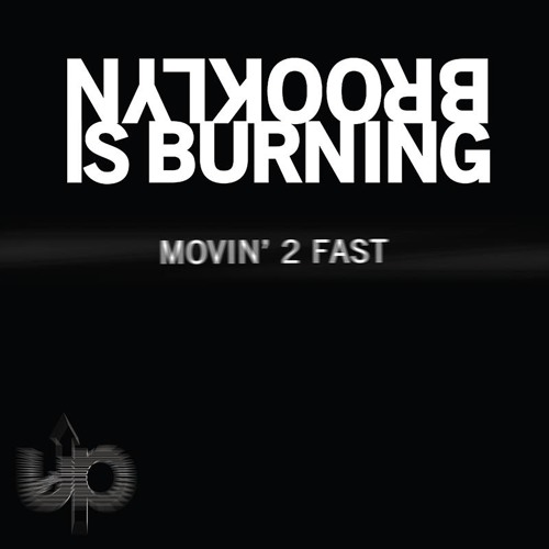 Brooklyn is Burning - Movin' 2 Fast (Original Mix)