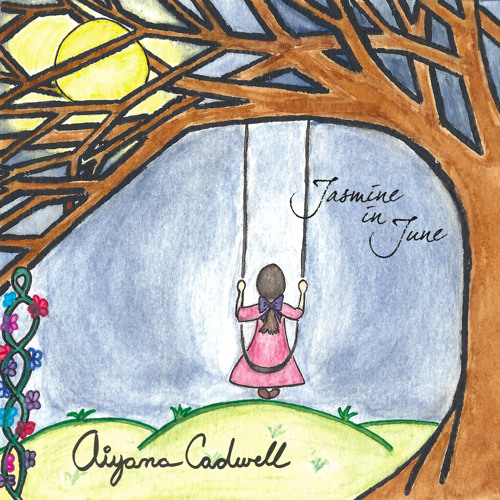 Aiyana Cadwell - Jasmine In June