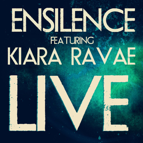 Ensilence - Live ft. Kiara Ravae (Prod. by Most P)