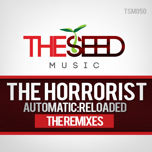 OUT NOW!!!! -The Horrorist-Automomatic-Demian George Sub-FreakMix