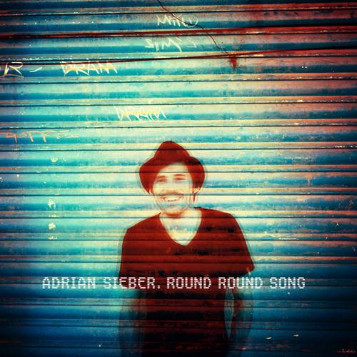 Adrian Sieber - Round Round Song (We Love Machines Remix)
