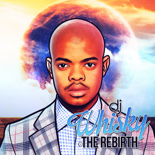 Dj Whisky -The Rebirth (MiniMix)