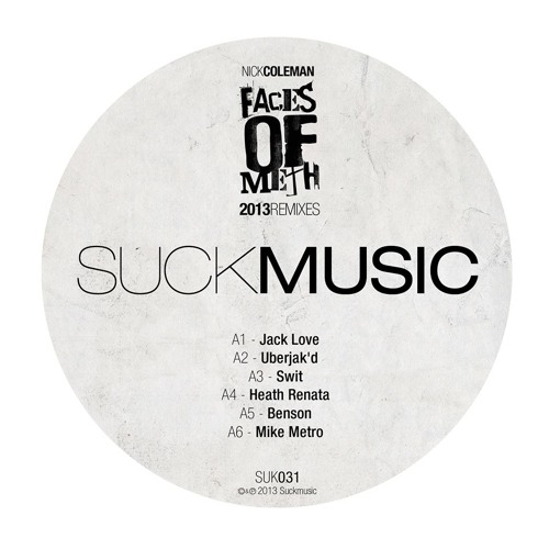 Nick Coleman - Faces Of Meth (Swit Remix) [Suckmusic] OUT NOW ON BEATPORT!!