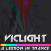 V-i-C Presents... A Lesson in Trance - Episode 003 (April 2009)
