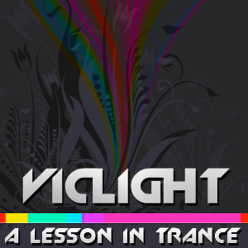 Vic Light Presents... A Lesson in Trance Podcast
