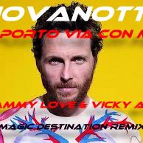 Jovanotti-Ti Porto Via Con Me ( Sammy Love & Vicky Ace Magic Destination Remix)