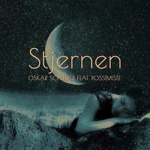 Oskar Schuster - Stjernen (feat. Possimiste)
