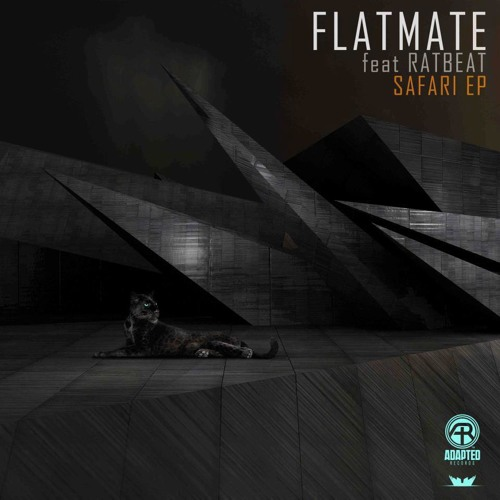 Flatmate - Safari (Ratbeat Remix) OUT NOW [Adapted Records]