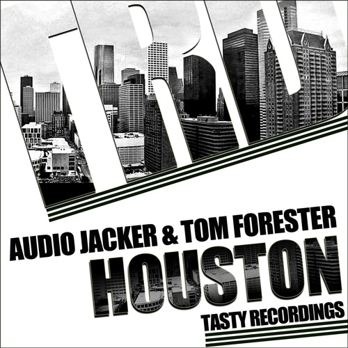 Audio Jacker & Tom Forester - Houston (Original Mix) [Tasty Recordings]