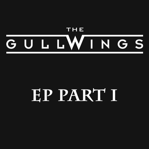 Stream Full EP Part I & Part II by NEW Rock Artists - The Gullwings