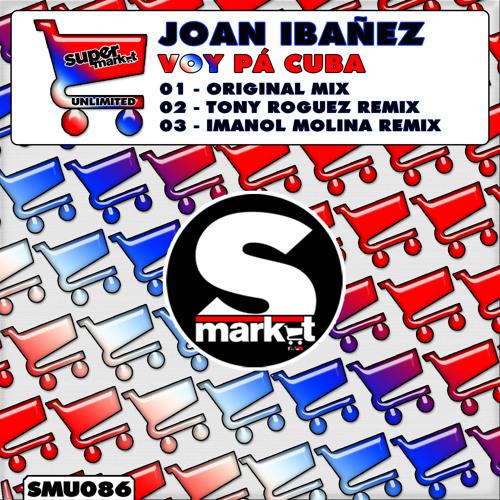 Joan Ibañez - Voy Pa Cuba (Tony Roguez Remix)