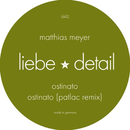 LIEBE042 A2: Matthias Meyer - Ostinato (Patlac Remix)