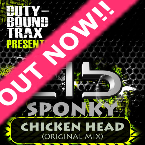 Sponky - Chicken Head (Original Mix) Out Now!