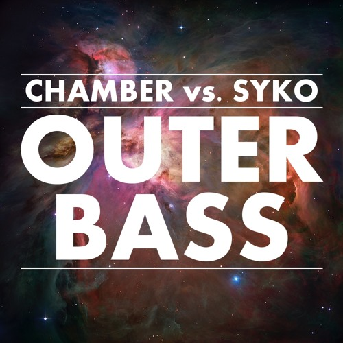 Chamber vs. Syko - Outer Bass FREE DOWNLOAD