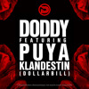 Doddy feat. Puya - Klandestin (Dollar Bill)