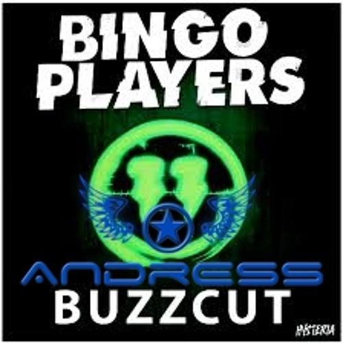 Bingo Players - Buzzcut (ANDRESS Bootleg)