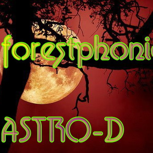 Forestphonic ASTRO-D  final mastering by OBERON