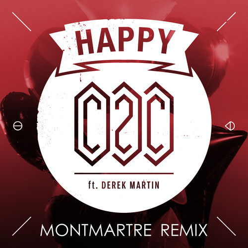 C2C - Happy (Montmartre Remix)