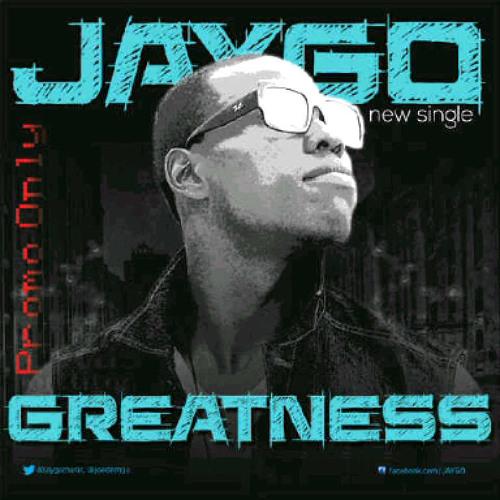 Jaygo-Greatness