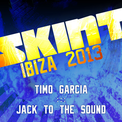 Timo Garcia - Jack To The Sound [Skint]