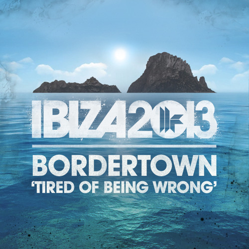 Bordertown - Tired of Being Wrong *** OUT NOW ***