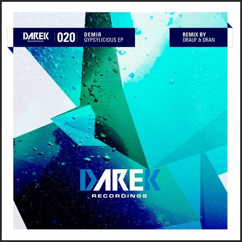 Demir - Gypsylicious EP w/ Drauf & Dran meets Streiflicht RMX [Darek 020]