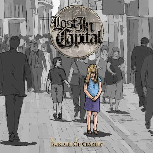 Lost In Capital - Burden Of Clarity - Beneath The Surface