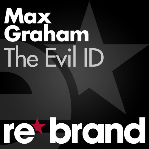 Max Graham - The Evil ID [RebrandRecords] (SAMPLE)