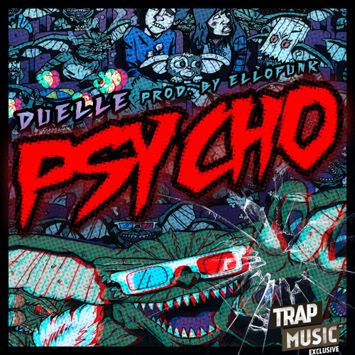 PSYCHO by Duelle (Prod. by eLLofunk) - TrapMusic.NET Exclusive