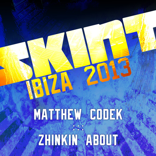 Matthew Codek - Zhinkin About (Original Mix) [Skint]