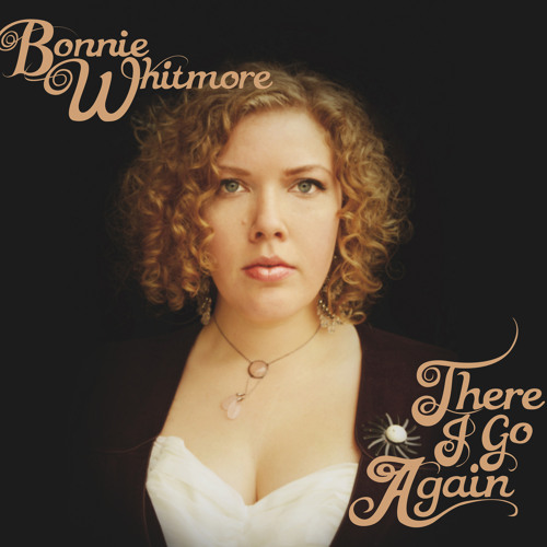 Bonnie Whitmore - Too Much Too Soon
