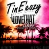 TinEeazy - I Love That Shit (Prod. by E2DAG)