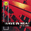 WAVE IN HEAD -