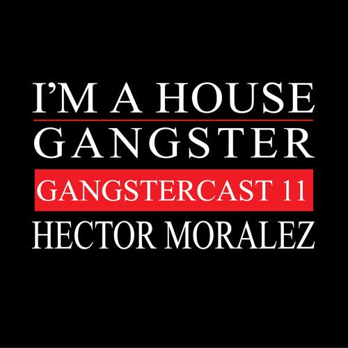 HECTOR MORALEZ | GANGSTERCAST 11