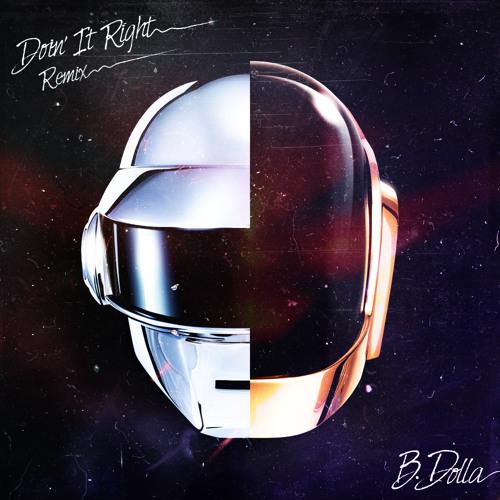 Daft Punk - Doin' It Right [B.Dolla Remix]