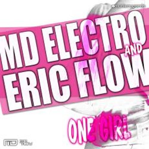 MD Electro & Eric Flow - One Girl (Dancefloor Kingz Remix)