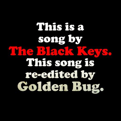 Black Keys - Everlasting Light (Golden Bug Rework)