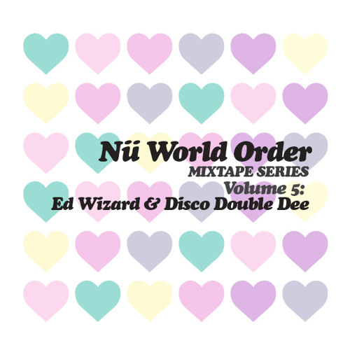 Ed Wizard & Disco Double Dee  ★ NÜ World Order Mix Tape Vol.5 ★