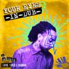 Ya Lighta - Your Eyes -IN-DUB- (Grace)