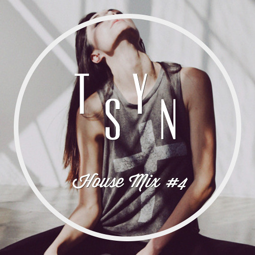 TSYN UK House Mix #4 by DE$iGNATED