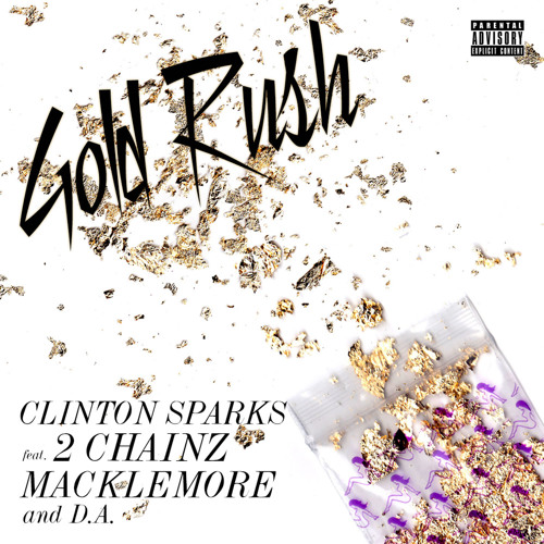 Clinton Sparks - Gold Rush feat 2 Chainz, Macklemore & D.A.