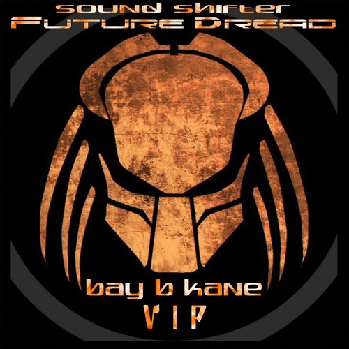 Sound Shifter - Future Dread - Bay B Kane VIP