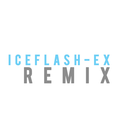 ICEFLASH REMIX- Every Teardrop is A Waterfall (Coldplay)
