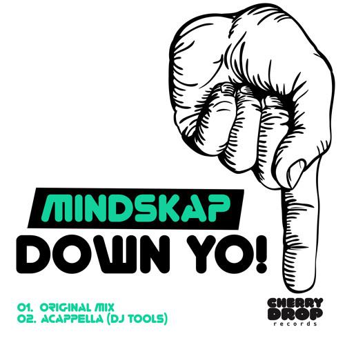 Mindskap - Down Yo! (original mix) Cherry Drop Records
