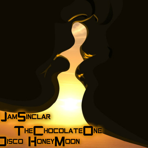 DJamSinclar & TheChocolateOne - Disco Honeymoon