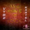 Vybz kartel We Have It Lock