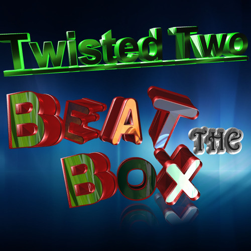 Twisted Two - Beat The Box (Original)